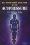 Gala: Be Your OWn Doctor with Acupressure